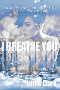 I Breathe You